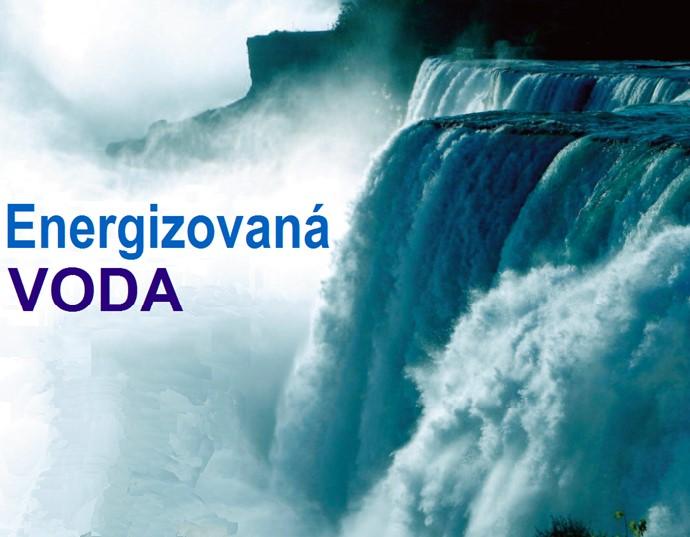 ENERGIZOVANÁ VODA: VLASTNOSTI, KTERÉ PŘEVRÁTÍ MAINSTREAMOVÉ FYZIKÁLNÍ TEORIE 1